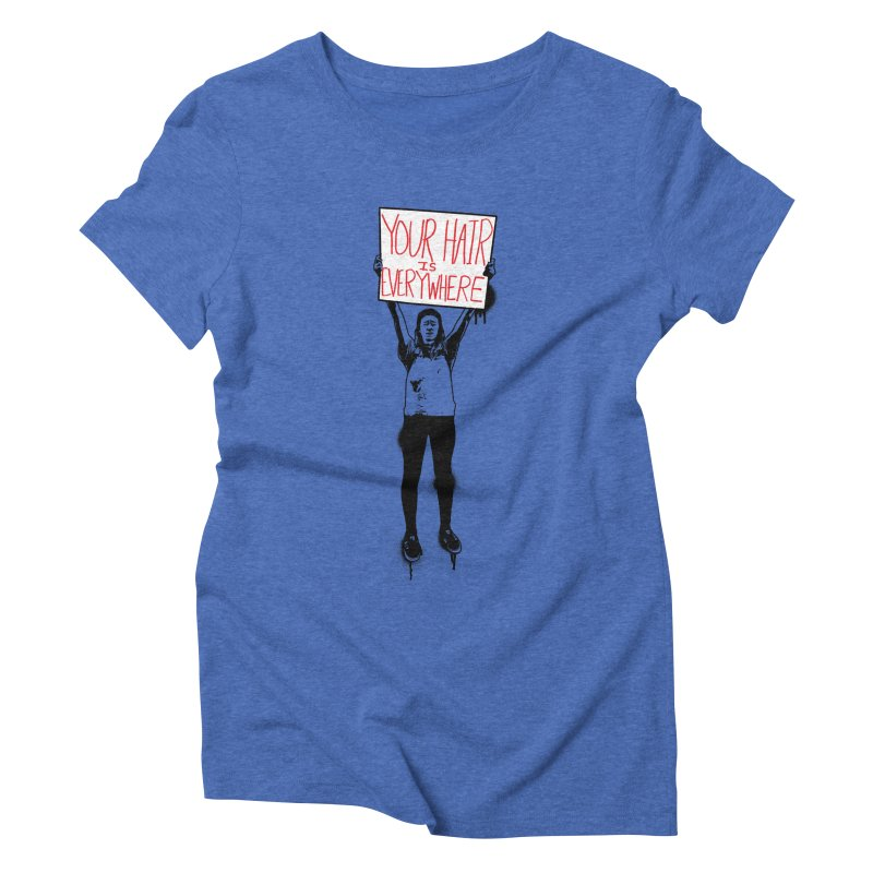 Trump Protester - Your Hair Is Everywhere  Women's Triblend T-Shirt by Washed Up Emo