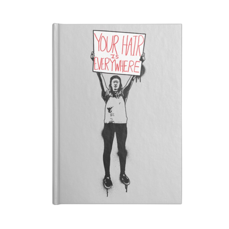 Trump Protester - Your Hair Is Everywhere  Accessories Lined Journal Notebook by Washed Up Emo