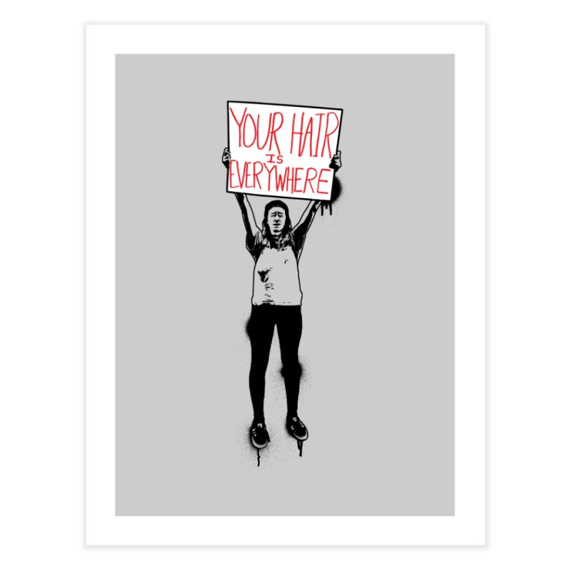 Trump Protester - Your Hair Is Everywhere  Home Fine Art Print by Washed Up Emo