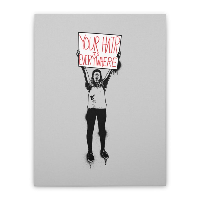 Trump Protester - Your Hair Is Everywhere  Home Stretched Canvas by Washed Up Emo