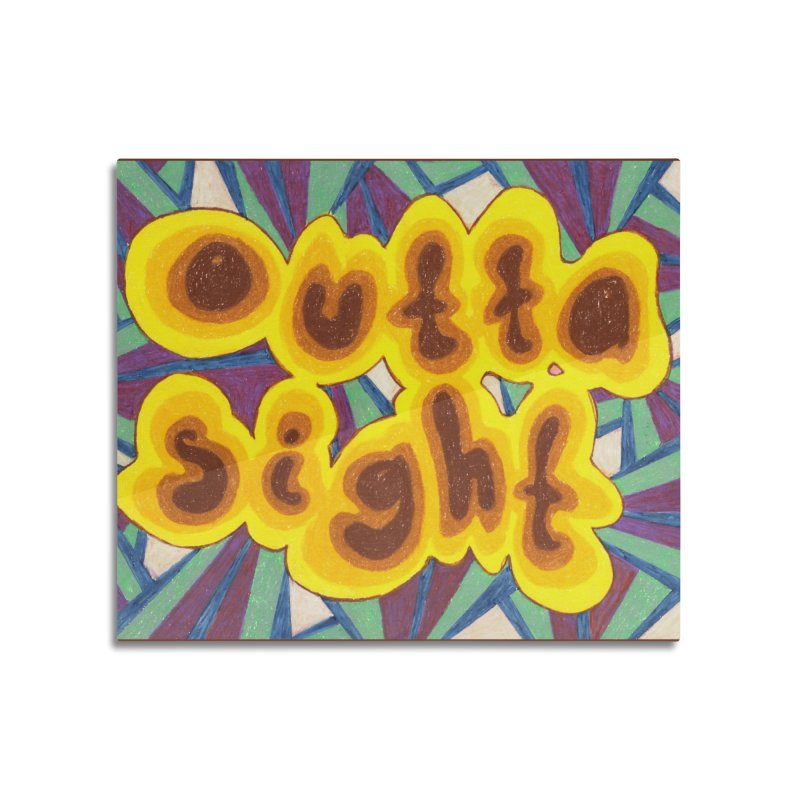 Outtasight Home Mounted Acrylic Print by Was Now Creations
