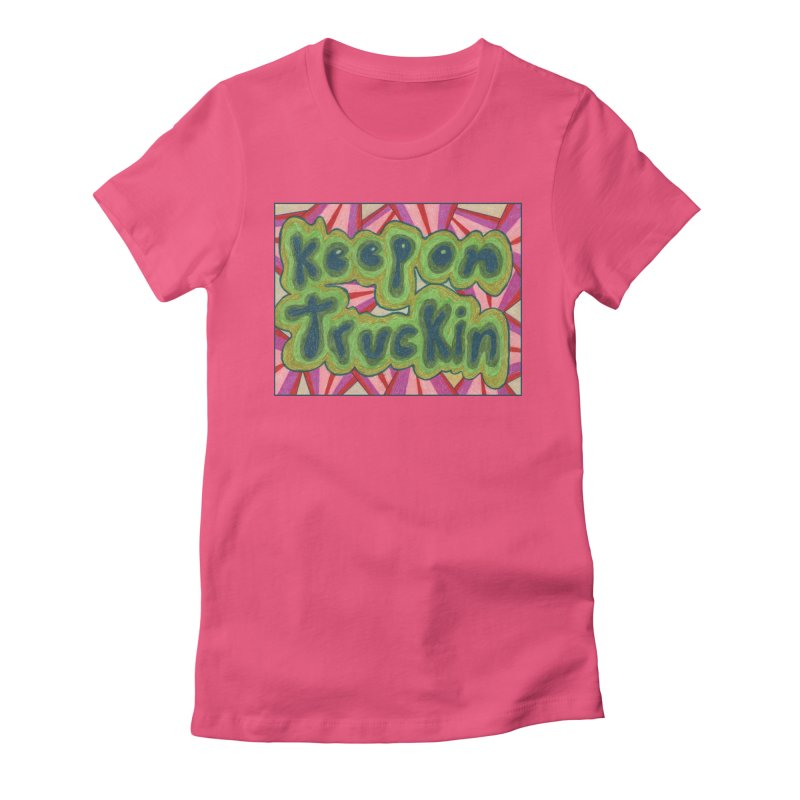Keep On Truckin' Women's T-Shirt by Was Now Creations