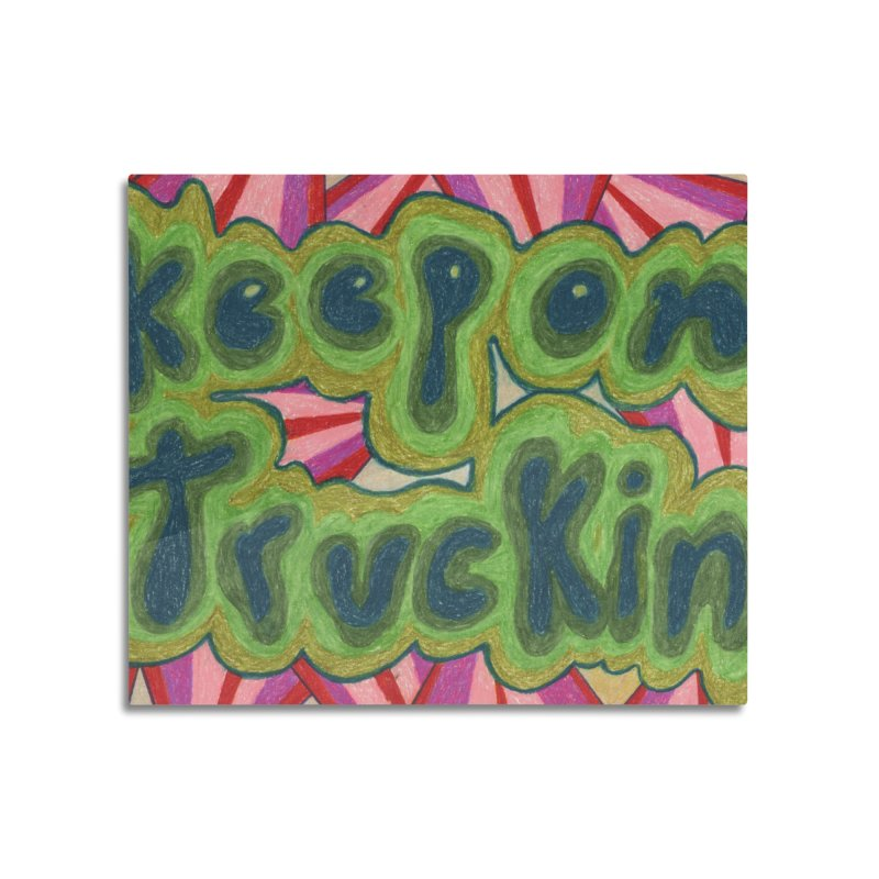 Keep On Truckin' Home Mounted Acrylic Print by Was Now Creations