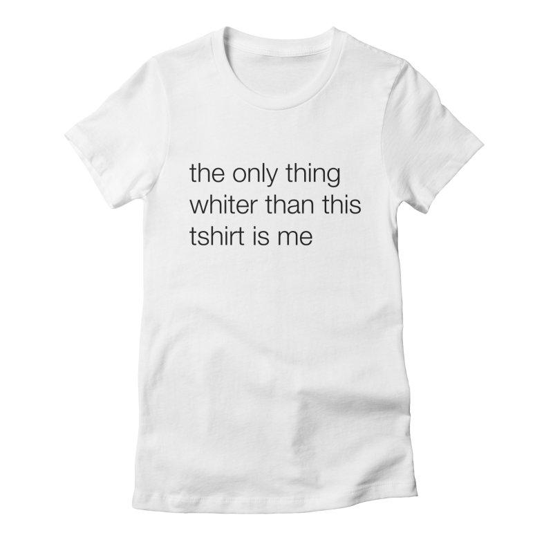 white Women's T-Shirt by wat