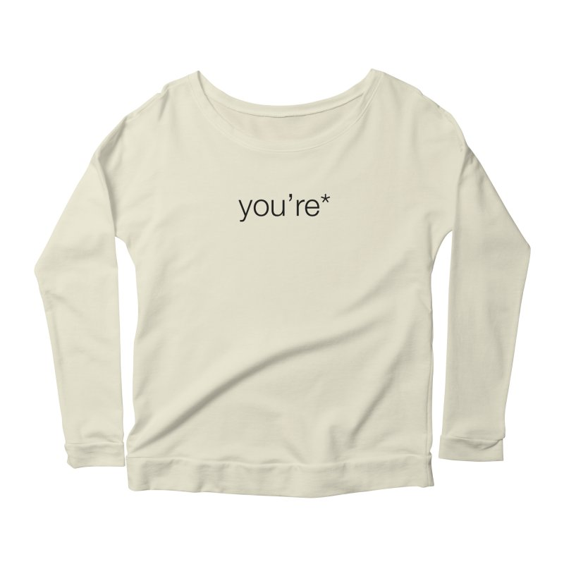 you're* Women's Longsleeve Scoopneck  by wat