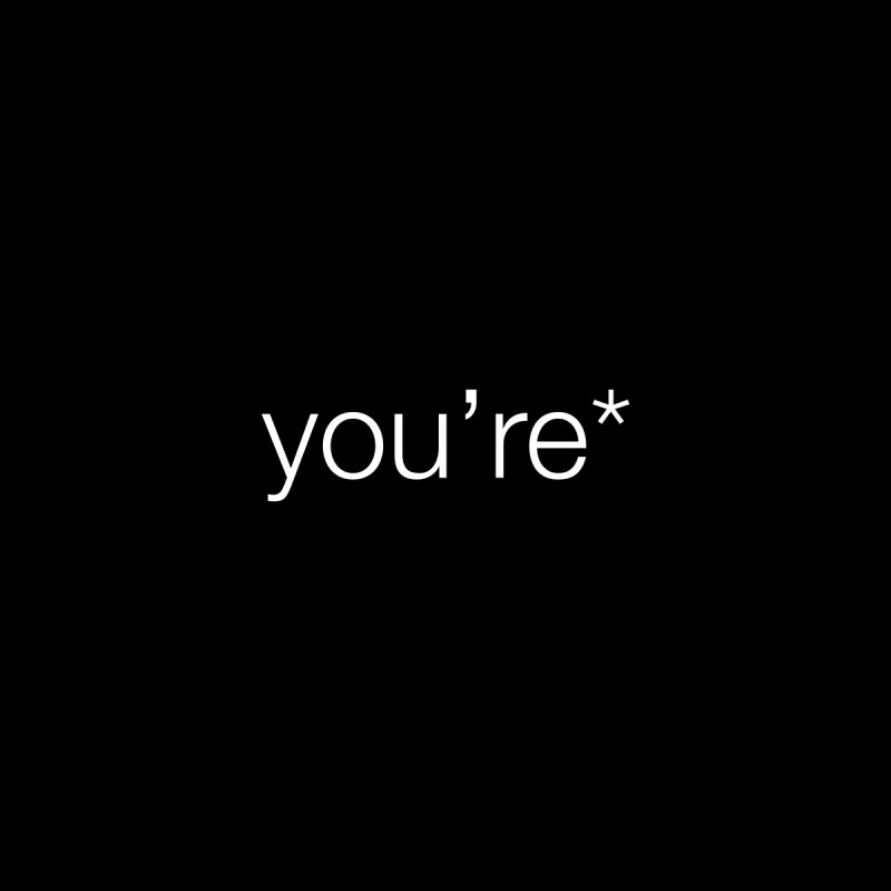 you're* (white text)  by wat
