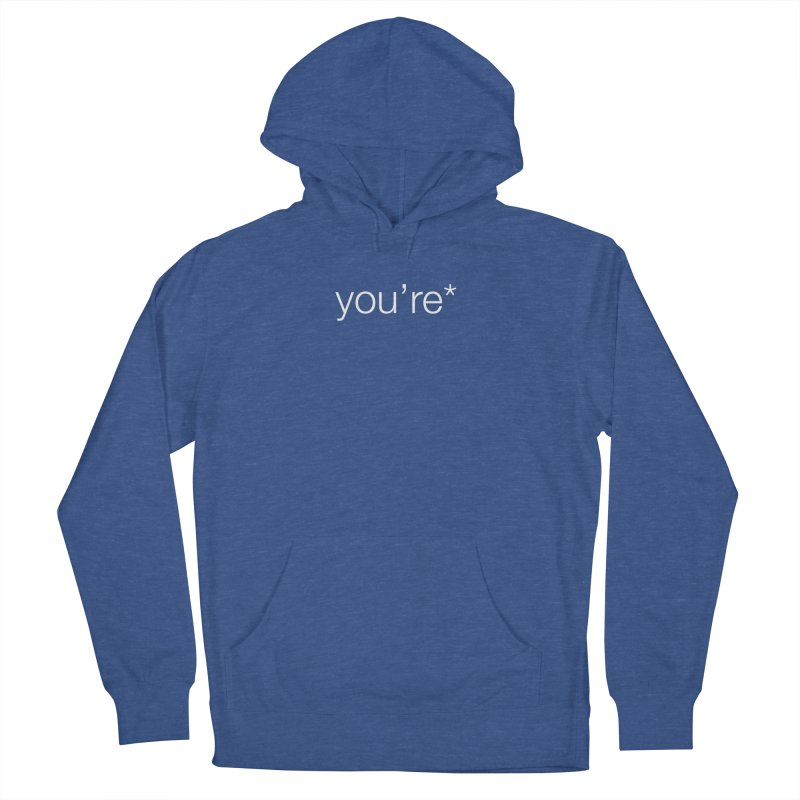 you're* (white text)  Men's French Terry Pullover Hoody by wat