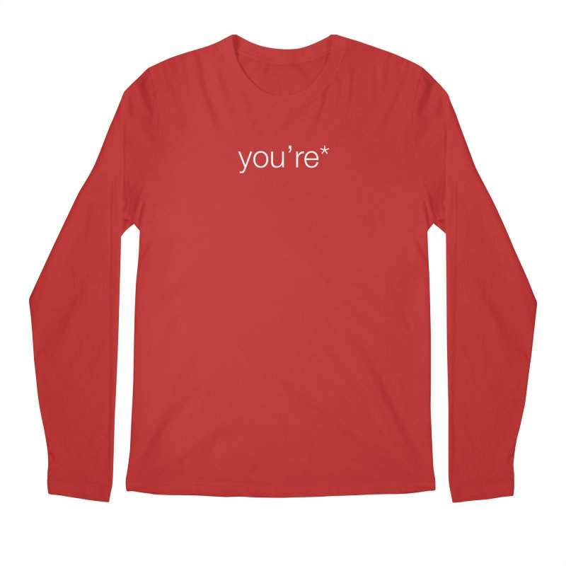 you're* (white text)  Men's Longsleeve T-Shirt by wat