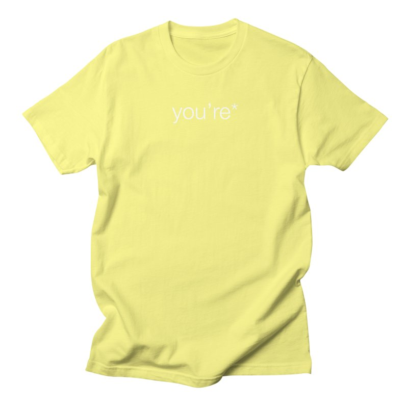 you're* (white text)  Men's T-shirt by wat