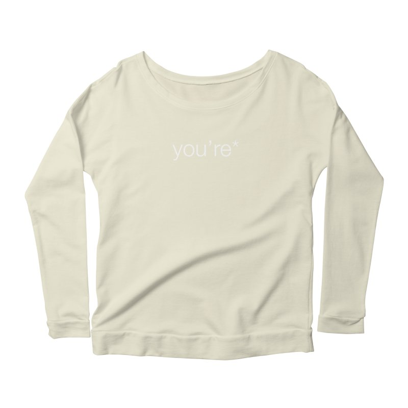 you're* (white text)  Women's Longsleeve Scoopneck  by wat