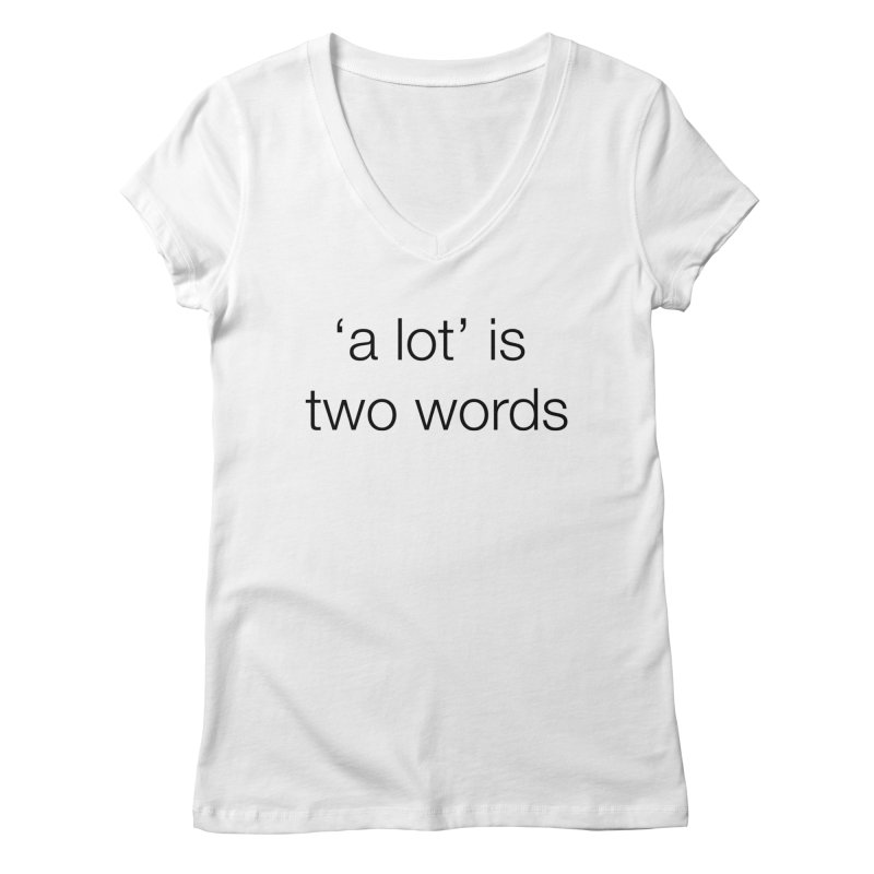 alot Women's V-Neck by wat