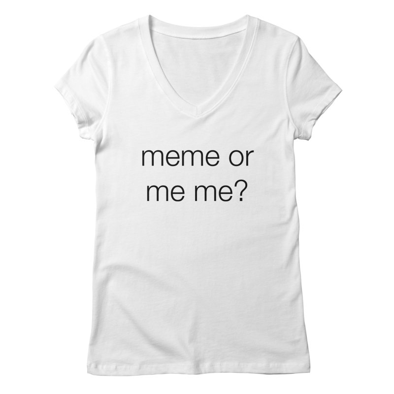 me me Women's V-Neck by wat