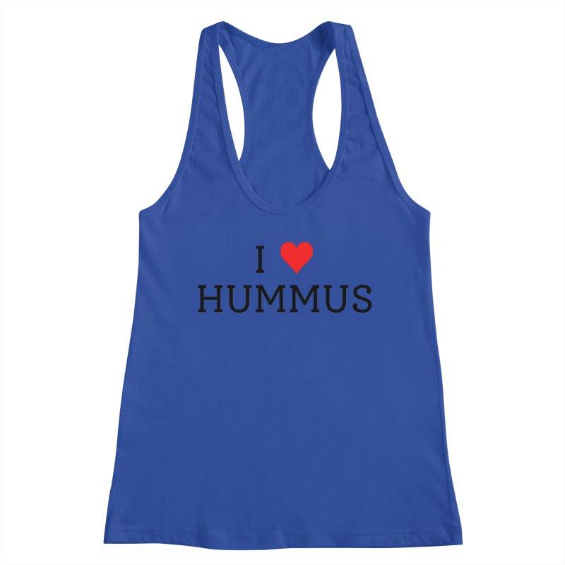 I Love Hummus Women's Tank by Watch Learn Eat Shop