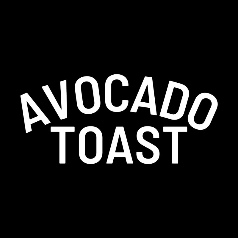 Avocado Toast (White Text) Women's T-Shirt by Watch Learn Eat Shop