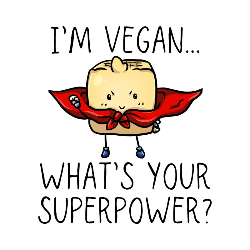 I'm Vegan...What's Your Superpower? Men's T-Shirt by Watch Learn Eat Shop