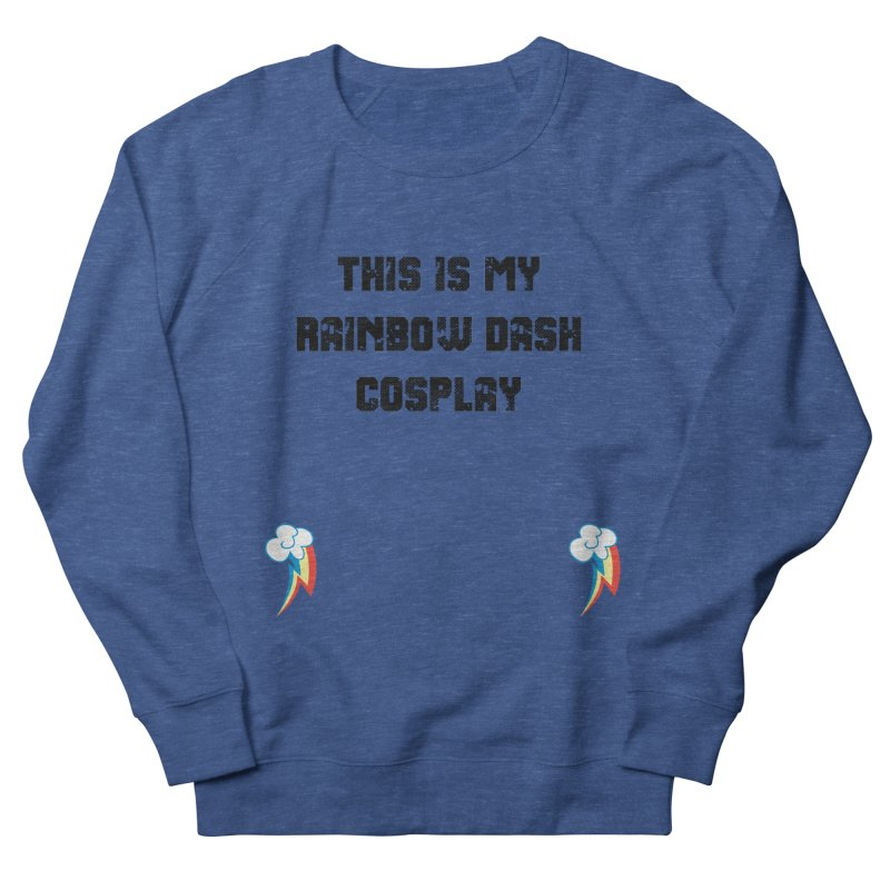 Rainbow Dash Cosplay Women's French Terry Sweatshirt by WatchPony Clothing Collection