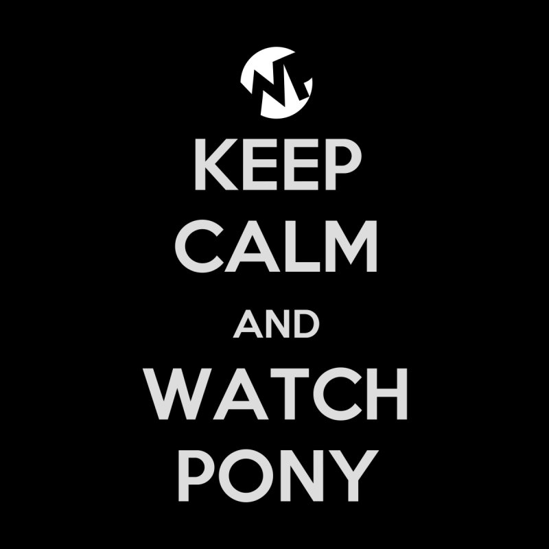 Keep Calm and WatchPony Accessories Mug by WatchPony Clothing Collection
