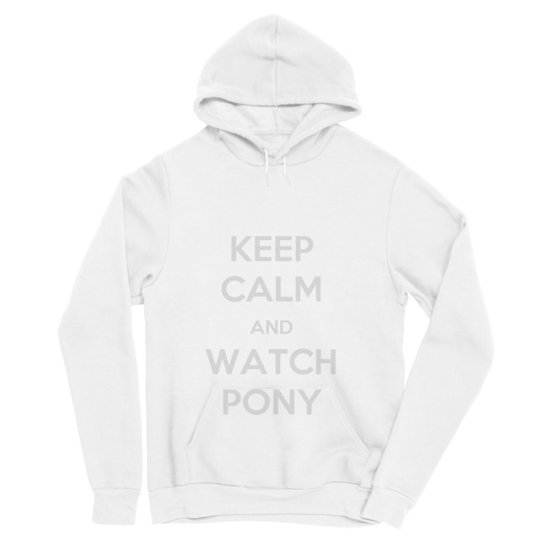 Keep Calm and WatchPony Men's Sponge Fleece Pullover Hoody by WatchPony Clothing Collection
