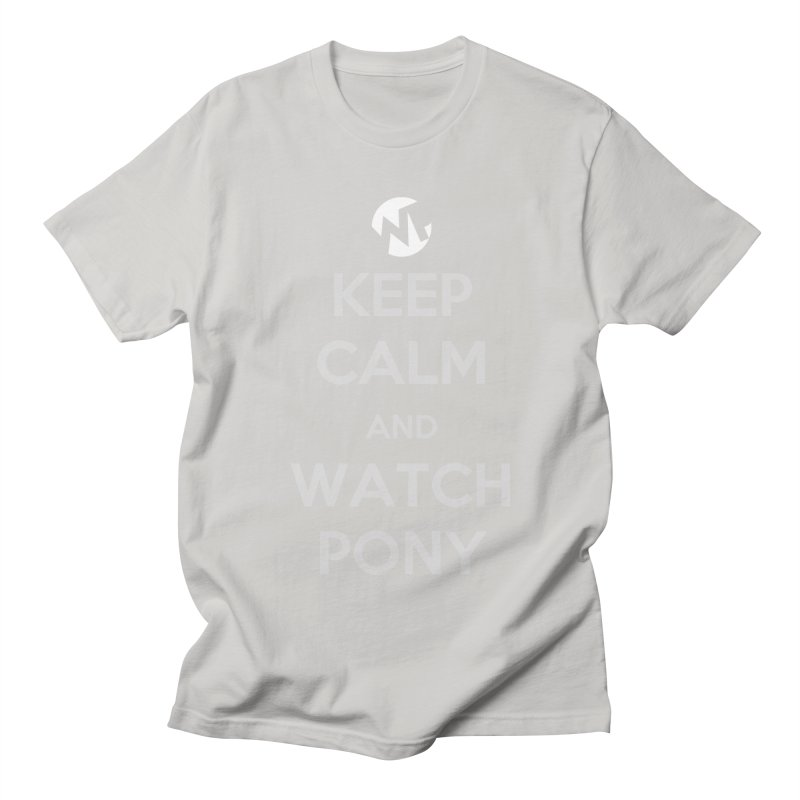 Keep Calm and WatchPony Women's Regular Unisex T-Shirt by WatchPony Clothing Collection