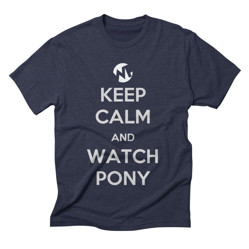 Keep Calm and WatchPony Men's Triblend T-Shirt by WatchPony Clothing Collection