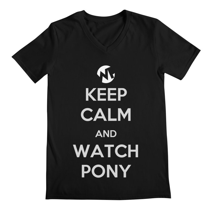 Keep Calm and WatchPony Men's V-Neck by WatchPony Clothing Collection