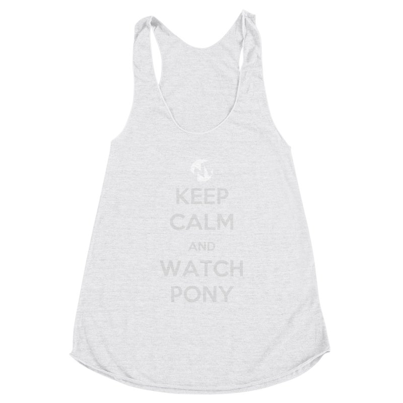 Keep Calm and WatchPony Women's Tank by WatchPony Clothing Collection
