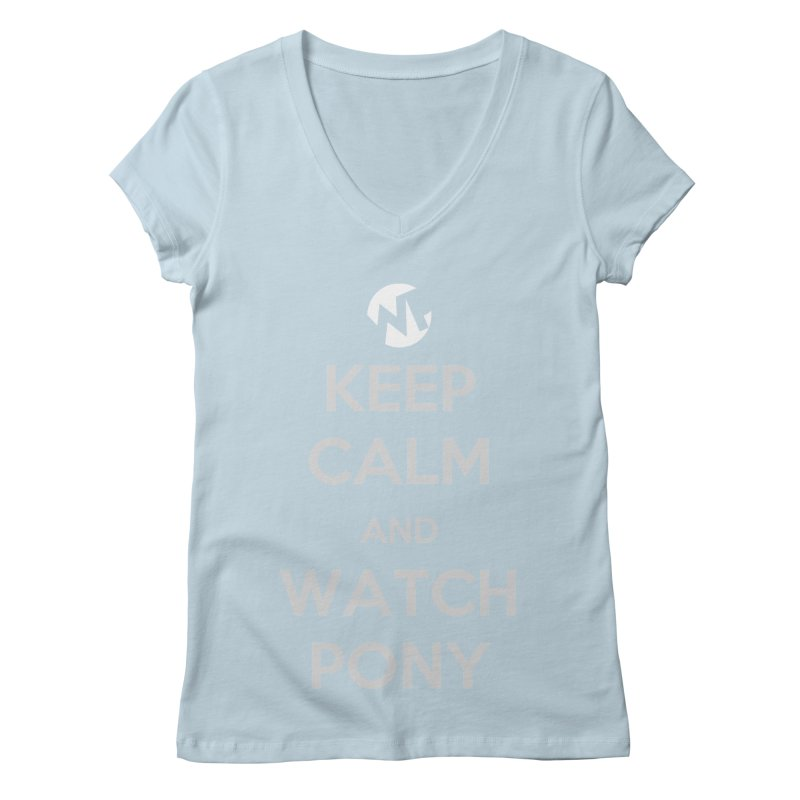 Keep Calm and WatchPony Women's V-Neck by WatchPony Clothing Collection