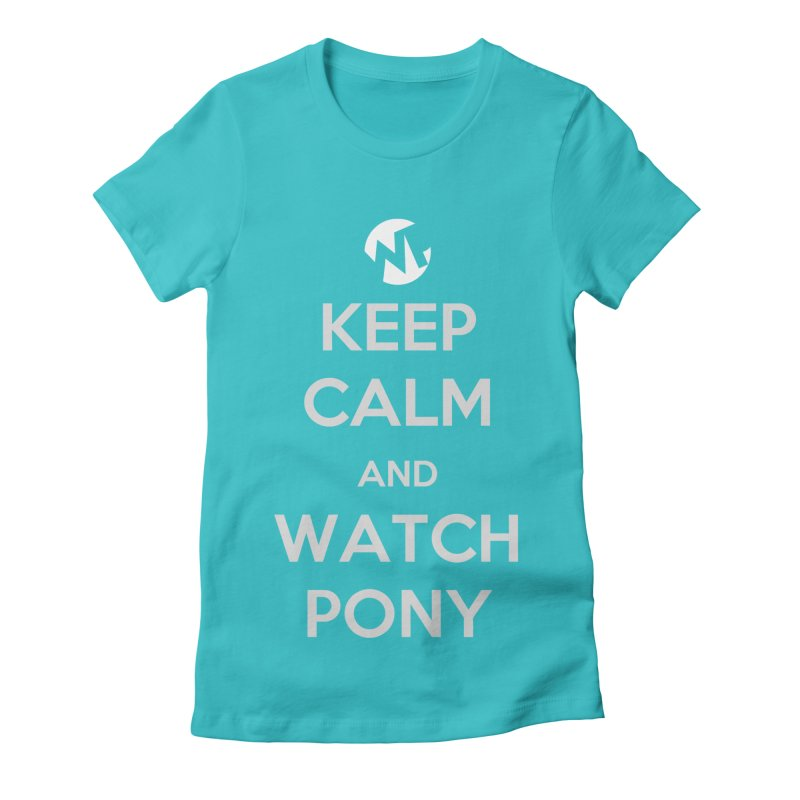 Keep Calm and WatchPony Women's Fitted T-Shirt by WatchPony Clothing Collection