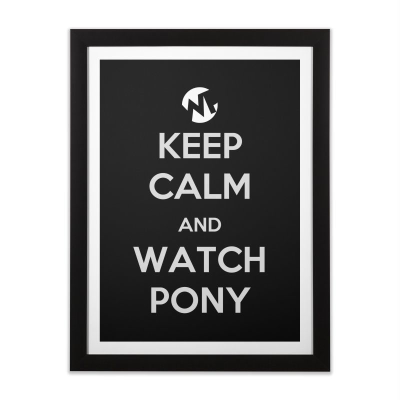 Keep Calm and WatchPony Home Framed Fine Art Print by WatchPony Clothing Collection