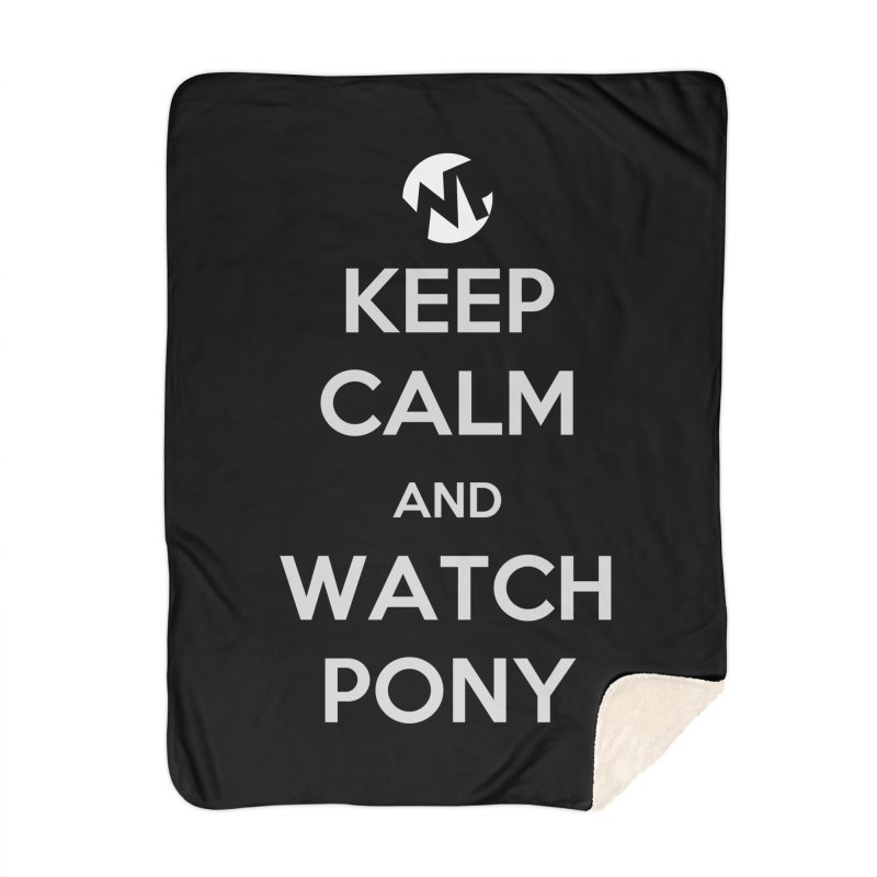Keep Calm and WatchPony Home Blanket by WatchPony Clothing Collection