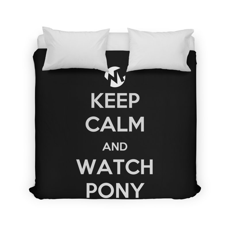 Keep Calm and WatchPony Home Duvet by WatchPony Clothing Collection