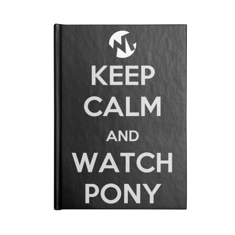 Keep Calm and WatchPony Accessories Blank Journal Notebook by WatchPony Clothing Collection