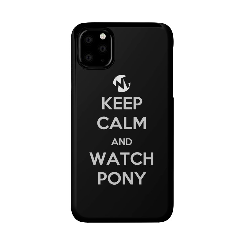 Keep Calm and WatchPony Accessories Phone Case by WatchPony Clothing Collection