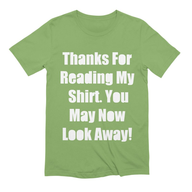 You May Now Look Away Men's Extra Soft T-Shirt by WatchPony Clothing Collection