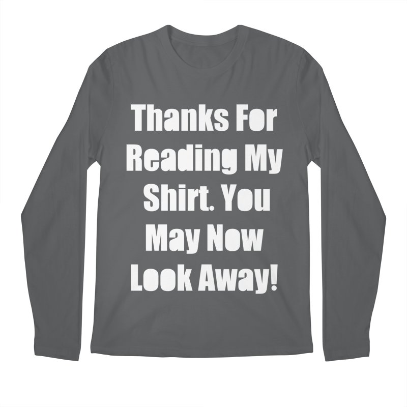 You May Now Look Away Men's Longsleeve T-Shirt by WatchPony Clothing Collection