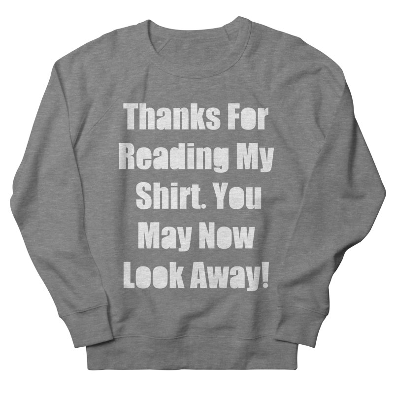 You May Now Look Away Women's Sweatshirt by WatchPony Clothing Collection
