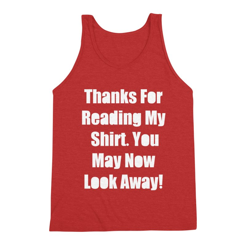 You May Now Look Away Men's Triblend Tank by WatchPony Clothing Collection