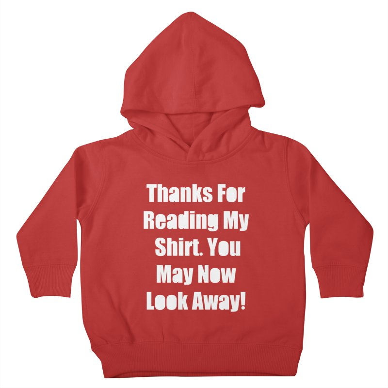 You May Now Look Away Kids Toddler Pullover Hoody by WatchPony Clothing Collection