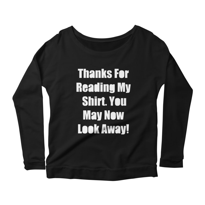 You May Now Look Away Women's Scoop Neck Longsleeve T-Shirt by WatchPony Clothing Collection