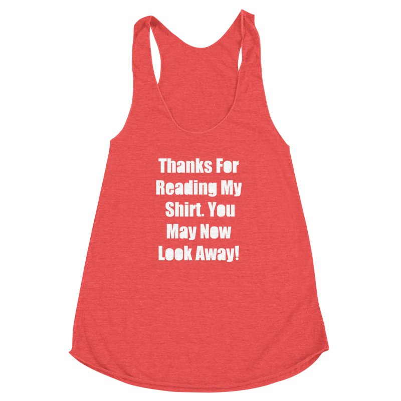 You May Now Look Away Women's Racerback Triblend Tank by WatchPony Clothing Collection