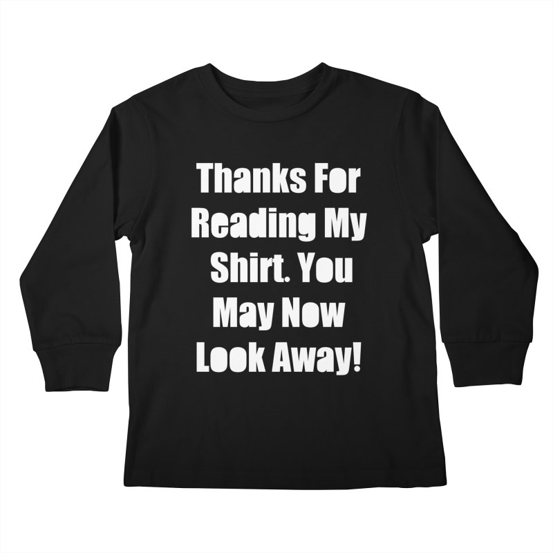You May Now Look Away Kids Longsleeve T-Shirt by WatchPony Clothing Collection