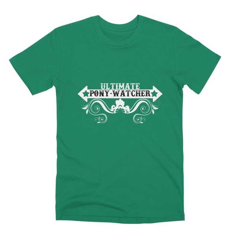 Ultimate Pony Watcher Men's Premium T-Shirt by WatchPony Clothing Collection