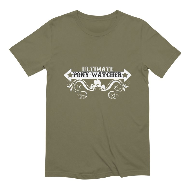 Ultimate Pony Watcher Men's T-Shirt by WatchPony Clothing Collection
