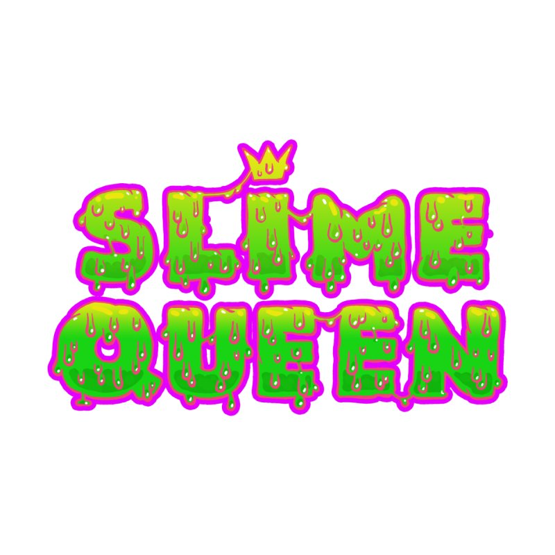 SLiME QUEEN by Hey there, Waterbear!