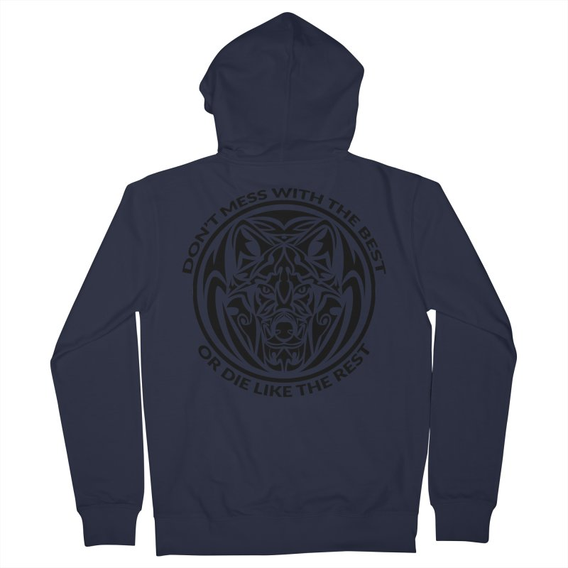 Don't Mess with The Best Men's Zip-Up Hoody by WaWaTees Shop