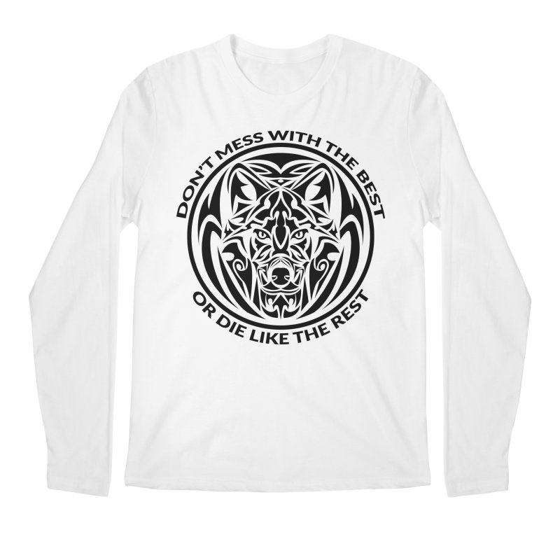 Don't Mess with The Best Men's Longsleeve T-Shirt by WaWaTees Shop