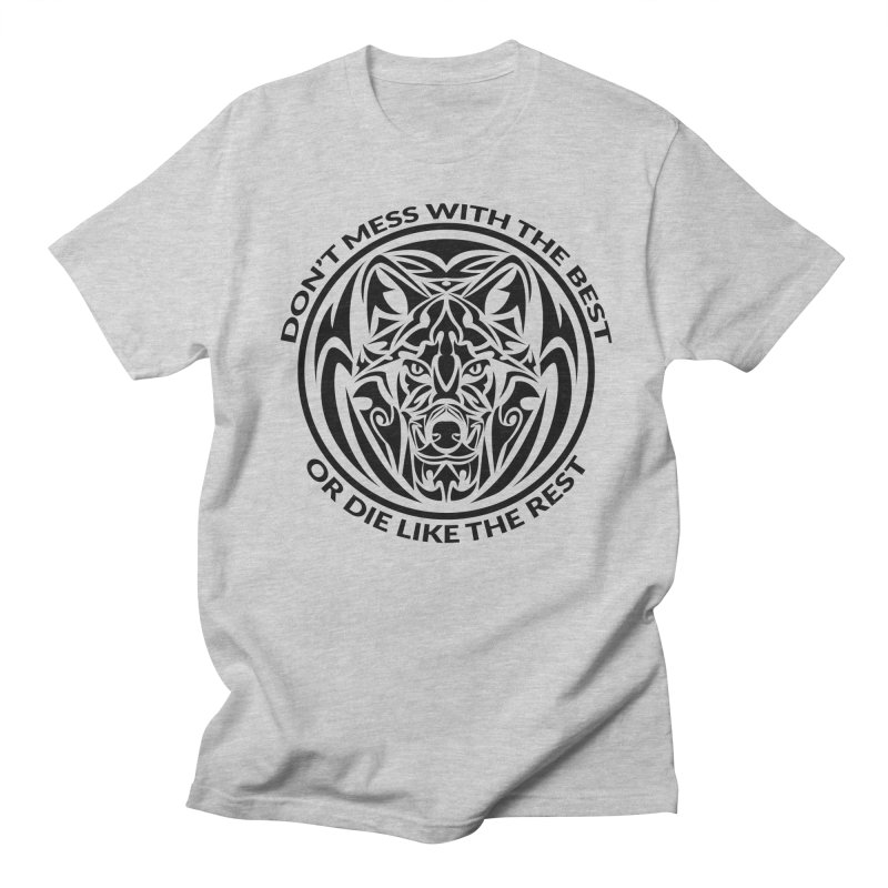 Don't Mess with The Best Women's Unisex T-Shirt by WaWaTees Shop