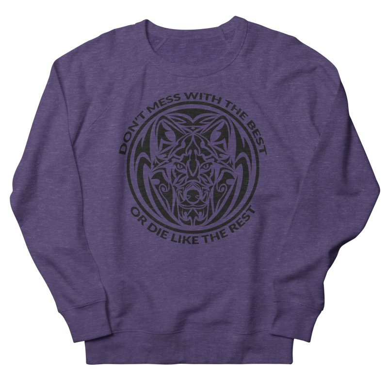 Don't Mess with The Best Men's Sweatshirt by WaWaTees Shop