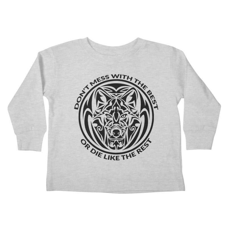 Don't Mess with The Best Kids Toddler Longsleeve T-Shirt by WaWaTees Shop