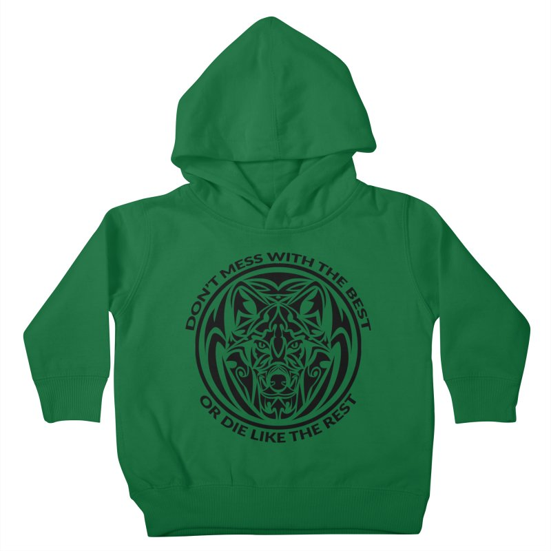 Don't Mess with The Best Kids Toddler Pullover Hoody by WaWaTees Shop